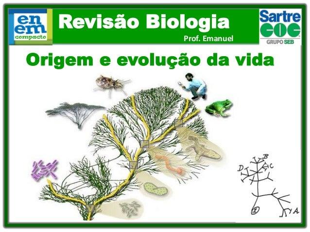 Revisão Biologia Prof. Emanuel Origem e evolução da vida
