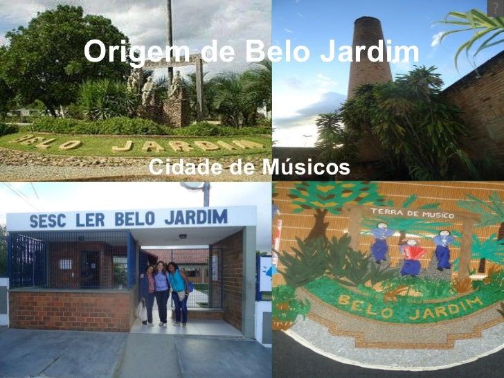 Origem de Belo Jardim Cidade de Músicos