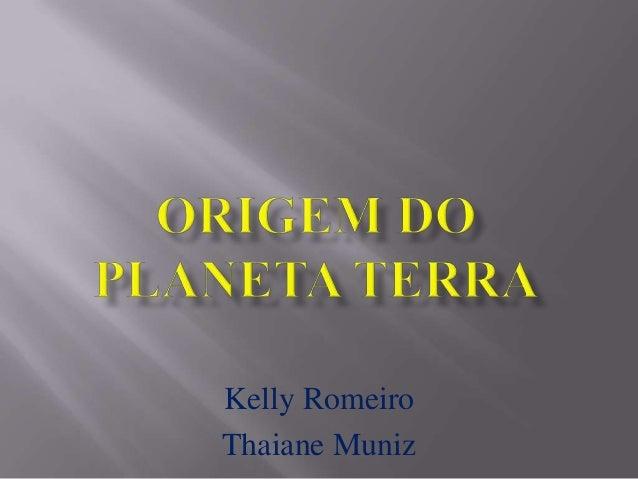 Kelly Romeiro Thaiane Muniz