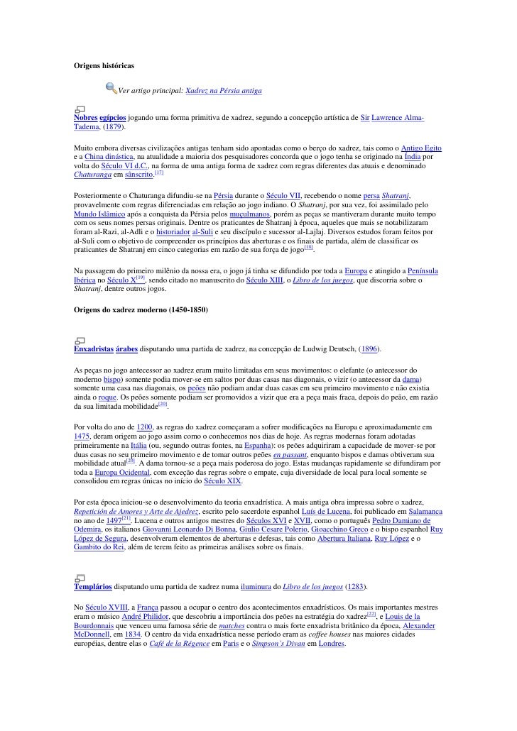 """Origens históricas<br />Ver artigo principal:  HYPERLINK """" http://pt.wikipedia.org/wiki/Xadrez_na_P%C3%A9rsia_antiga""""  o """"..."""
