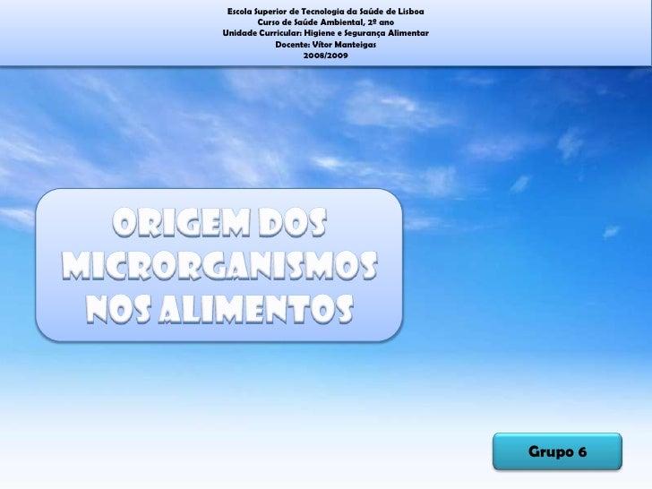 Escola Superior de Tecnologia da Saúde de Lisboa          Curso de Saúde Ambiental, 2º ano Unidade Curricular: Higiene e S...