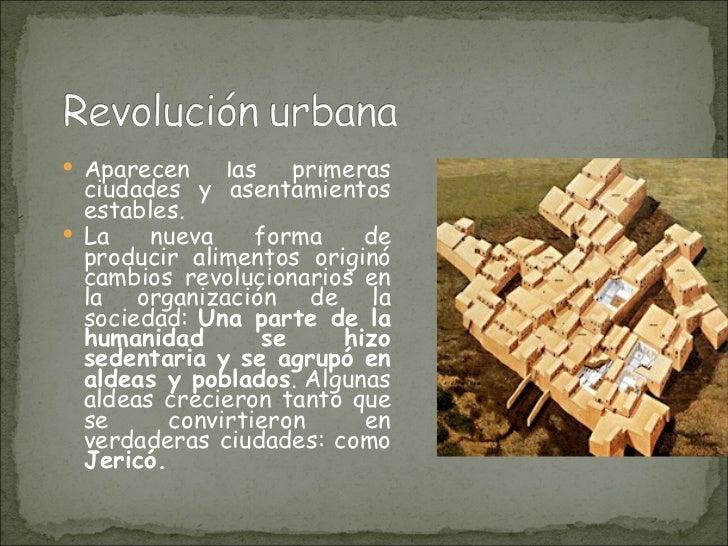 <ul><li>Aparecen las primeras ciudades y asentamientos estables.  </li></ul><ul><li>La nueva forma de producir alimentos o...