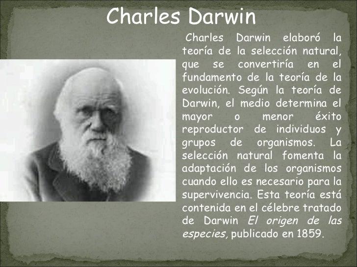 Charles Darwin elaboró la teoría de la selección natural, que se convertiría en el fundamento de la teoría de la evoluci...