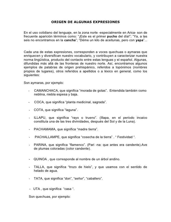 ORIGEN DE ALGUNAS EXPRESIONES   En el uso cotidiano del lenguaje, en la zona norte -especialmente en Arica- son de frecuen...