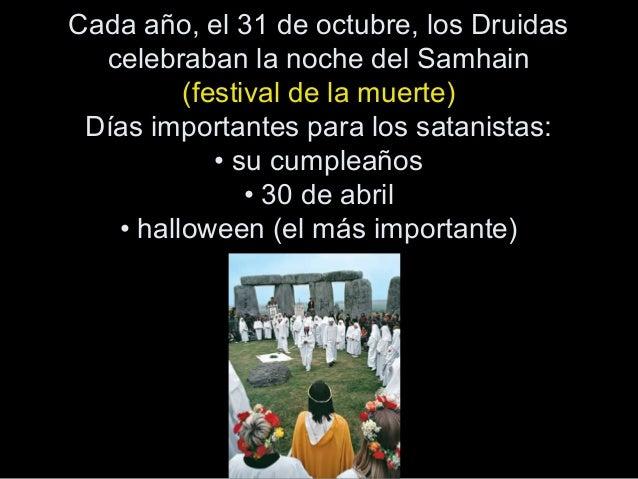 Cada año, el 31 de octubre, los Druidas celebraban la noche del Samhain (festival de la muerte) Días importantes para los ...