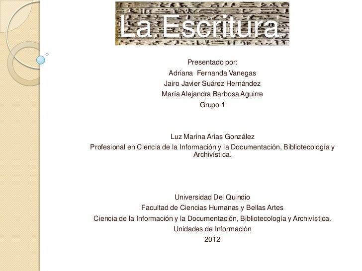 La Escritura                               Presentado por:                         Adriana Fernanda Vanegas               ...
