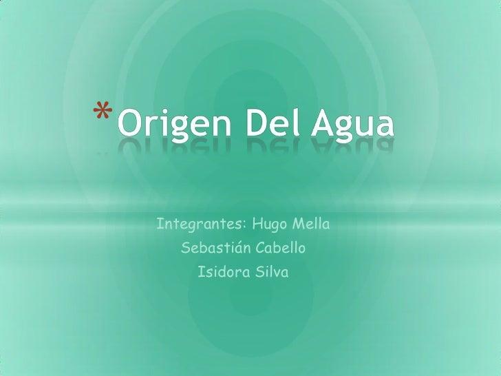 Integrantes: Hugo Mella   Sebastián Cabello     Isidora Silva