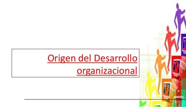 Origen del Desarrollo organizacional