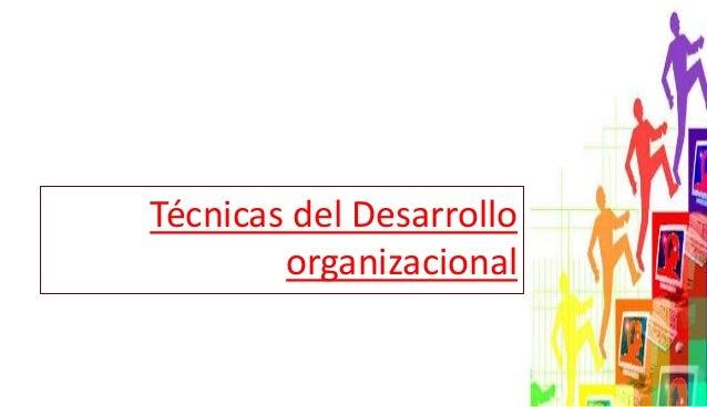 Técnicas del Desarrollo organizacional