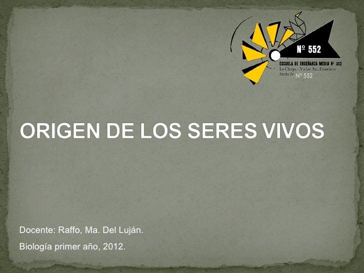 Docente: Raffo, Ma. Del Luján.Biología primer año, 2012.