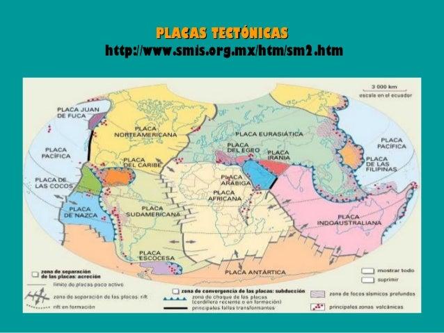• Principales:    Placa Sudamericana, Placa Norteamericana,  Placa Euroasiática, Placa Indoaustraliana, Placa  africana, P...