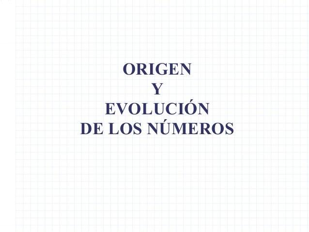 ORIGEN Y EVOLUCIÓN DE LOS NÚMEROS