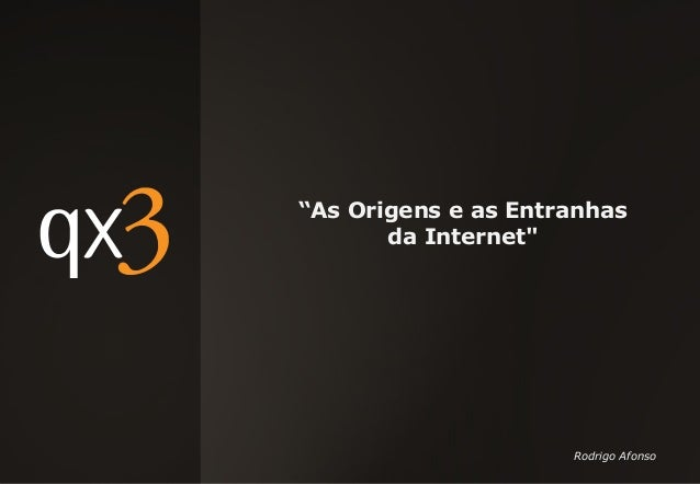 """""""As Origens e as Entranhas da Internet"""" Rodrigo Afonso"""