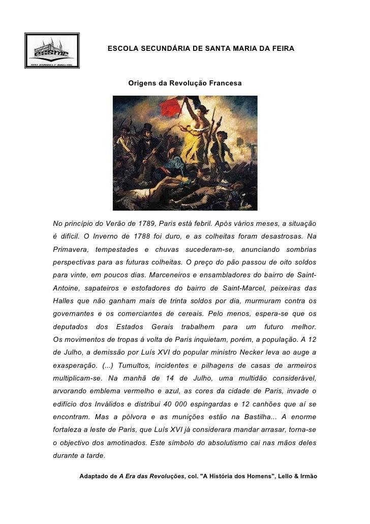 ESCOLA SECUNDÁRIA DE SANTA MARIA DA FEIRA                           Origens da Revolução Francesa     No princípio do Verã...