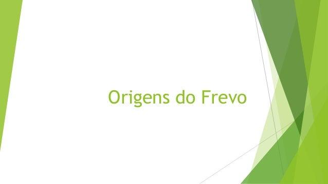 Origens do Frevo