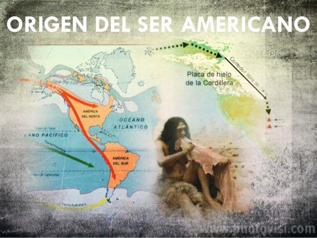 ORIGEN DEL SER AMERICANO