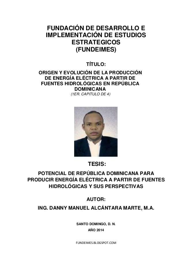 FUNDEIMES.BLOGSPOT.COM FUNDACIÓN DE DESARROLLO E IMPLEMENTACIÓN DE ESTUDIOS ESTRATEGICOS (FUNDEIMES) TÍTULO: ORIGEN Y EVOL...
