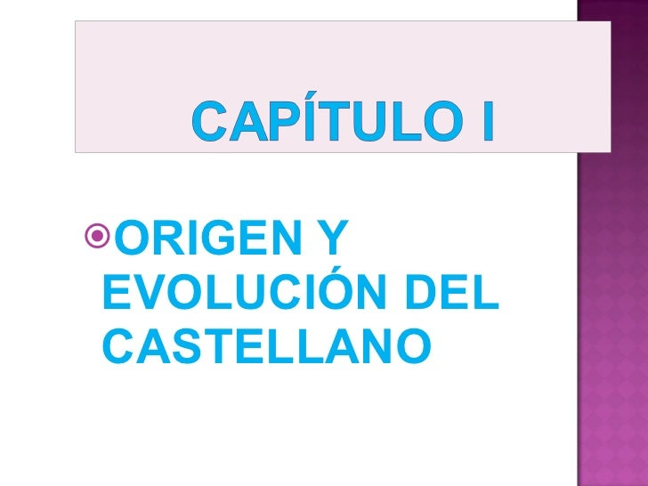 <ul><li>ORIGEN Y EVOLUCIÓN DEL CASTELLANO </li></ul>