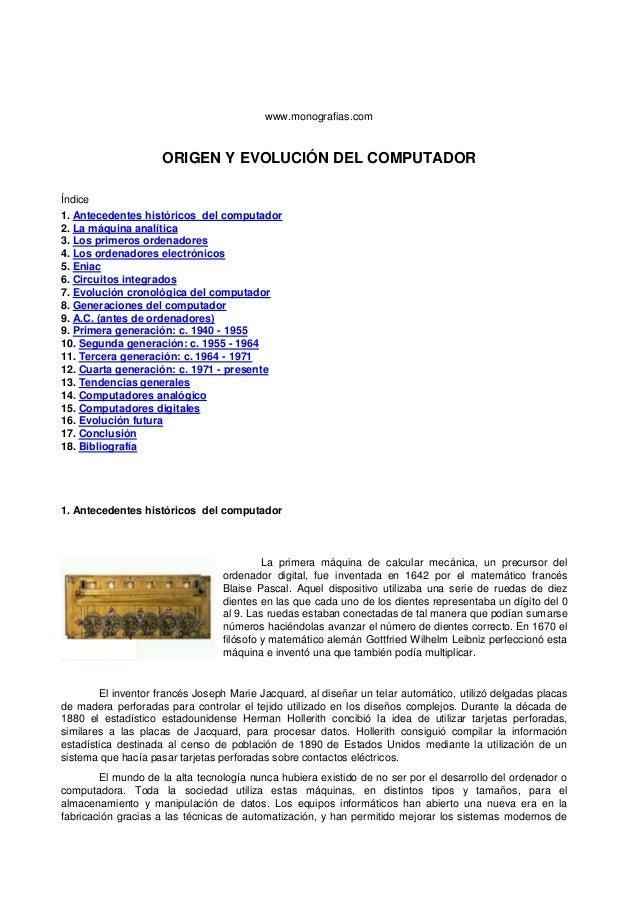 www.monografias.com ORIGEN Y EVOLUCIÓN DEL COMPUTADOR Índice 1. Antecedentes históricos del computador 2. La máquina analí...