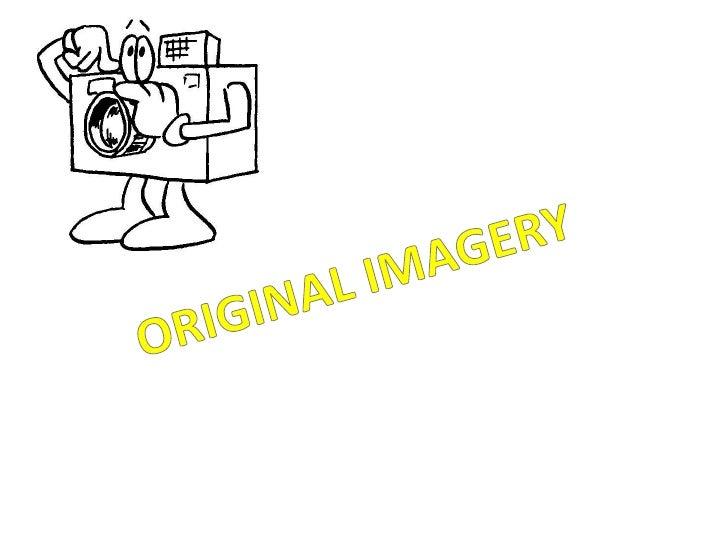 ORIGINAL IMAGERY<br />