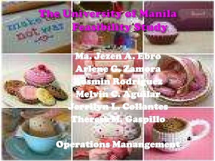 The University of Manila Feasibility Study<br />Ma. Jezen A. Ebro<br />Arlene G. Zamora<br />Rosmin Rodriguez<br />Melvin...