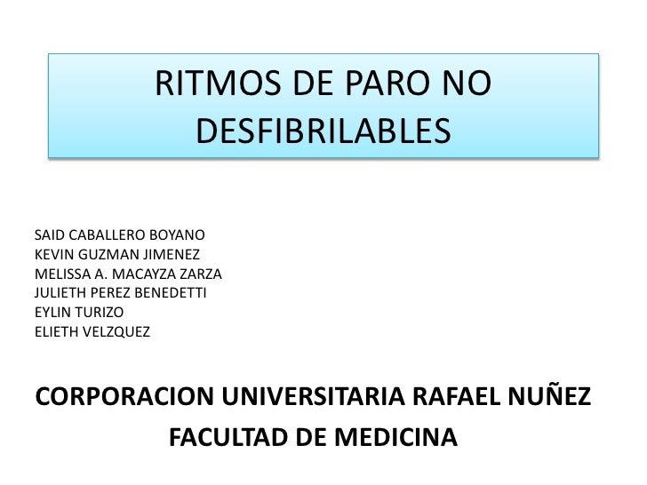 RITMOS DE PARO NO                 DESFIBRILABLESSAID CABALLERO BOYANOKEVIN GUZMAN JIMENEZMELISSA A. MACAYZA ZARZAJULIETH P...