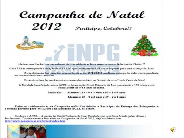 Fotos da campanha de natal de 2011 – Brinquedos comprados            com as doações ( ainda no INPG...)
