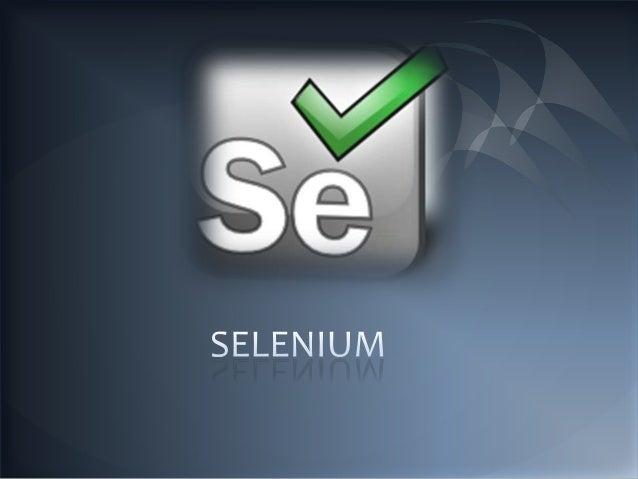 SELENIUM IDE SELENIUM COMPONENTS SELENIUM RC SELENIUM GRID
