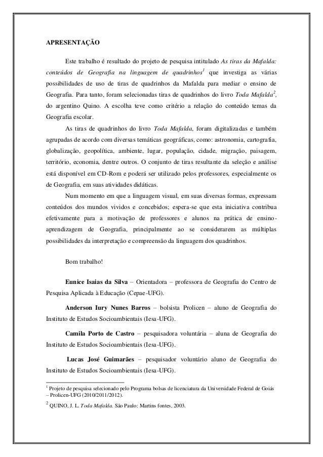 APRESENTAÇÃO          Este trabalho é resultado do projeto de pesquisa intitulado As tiras da Mafalda:conteúdos de Geograf...
