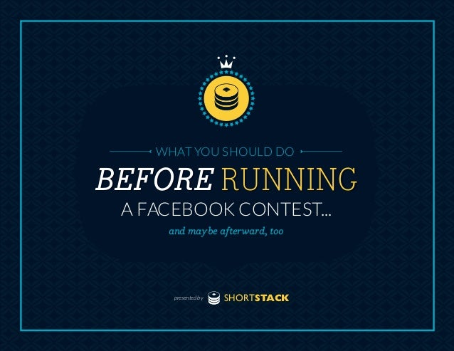 SHORTSTACKpresented by WHATYOU SHOULD DO A FACEBOOK CONTEST... BEFORE RUNNING and maybe afterward, too BEFORE RUNNING