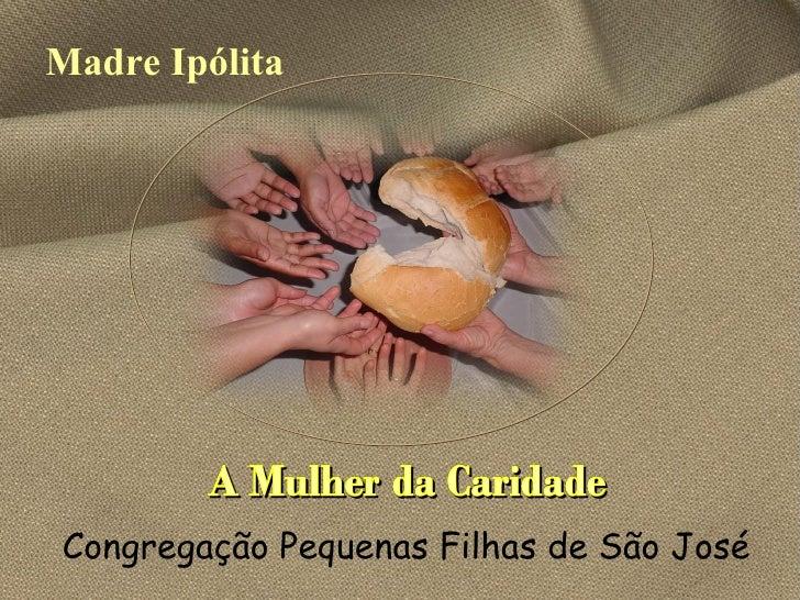 Madre Ipólita Congregação Pequenas Filhas de São José