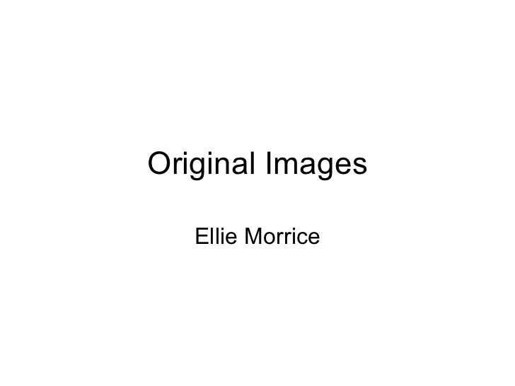 Original Images   Ellie Morrice