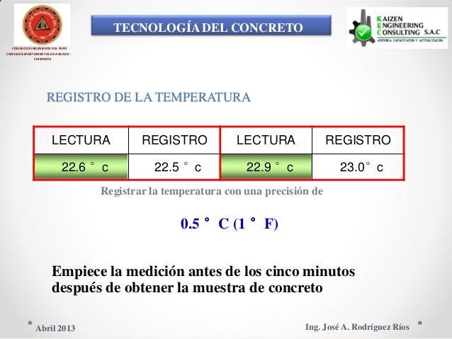 TECNOLOGÍA DEL CONCRETO COLEGIO DE INGENIEROS DEL PERÚ CONSEJO DEPARTAMENTAL DE ANCASH - CHIMBOTE REGISTRO DE LA TEMPERATU...
