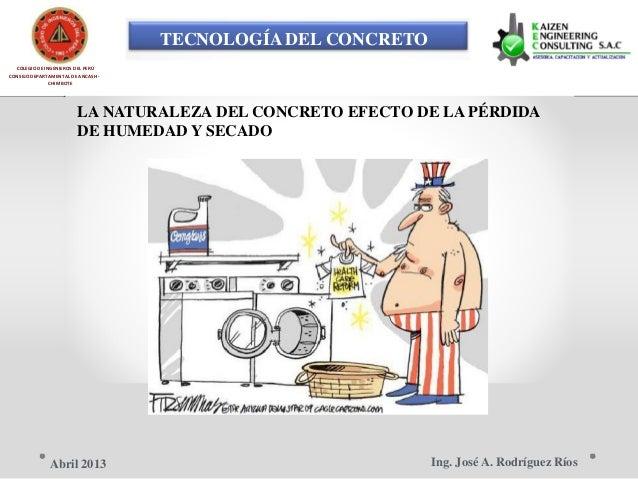 TECNOLOGÍA DEL CONCRETO COLEGIO DE INGENIEROS DEL PERÚ CONSEJO DEPARTAMENTAL DE ANCASH - CHIMBOTE LA NATURALEZA DEL CONCRE...