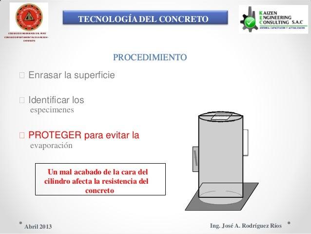 TECNOLOGÍA DEL CONCRETO COLEGIO DE INGENIEROS DEL PERÚ CONSEJO DEPARTAMENTAL DE ANCASH - CHIMBOTE PROCEDIMIENTO Enrasar l...