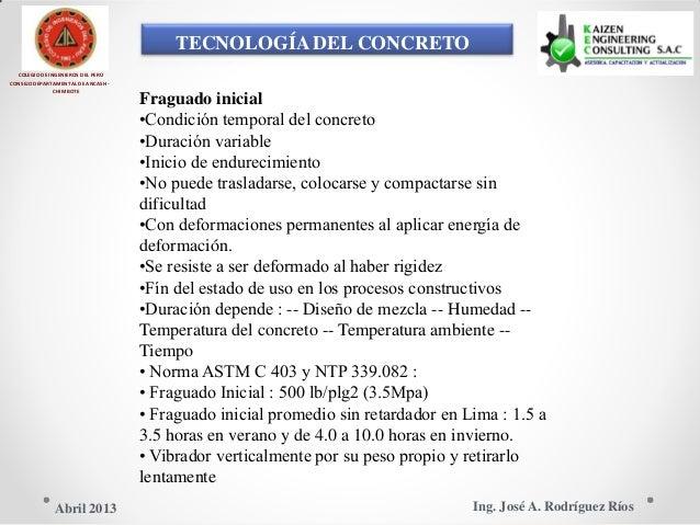 TECNOLOGÍA DEL CONCRETO COLEGIO DE INGENIEROS DEL PERÚ CONSEJO DEPARTAMENTAL DE ANCASH - CHIMBOTE Fraguado inicial •Condic...