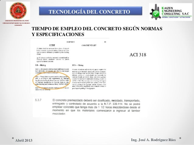 TECNOLOGÍA DEL CONCRETO COLEGIO DE INGENIEROS DEL PERÚ CONSEJO DEPARTAMENTAL DE ANCASH - CHIMBOTE TIEMPO DE EMPLEO DEL CON...