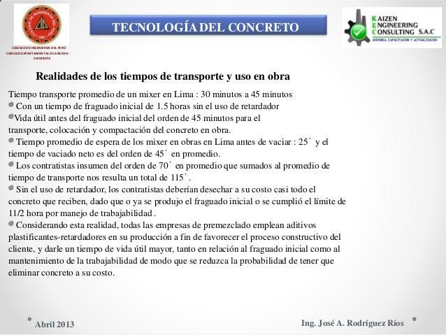 TECNOLOGÍA DEL CONCRETO Realidades de los tiempos de transporte y uso en obra COLEGIO DE INGENIEROS DEL PERÚ CONSEJO DEPAR...