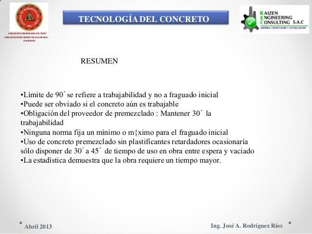 TECNOLOGÍA DEL CONCRETO COLEGIO DE INGENIEROS DEL PERÚ CONSEJO DEPARTAMENTAL DE ANCASH - CHIMBOTE RESUMEN •Límite de 90´se...