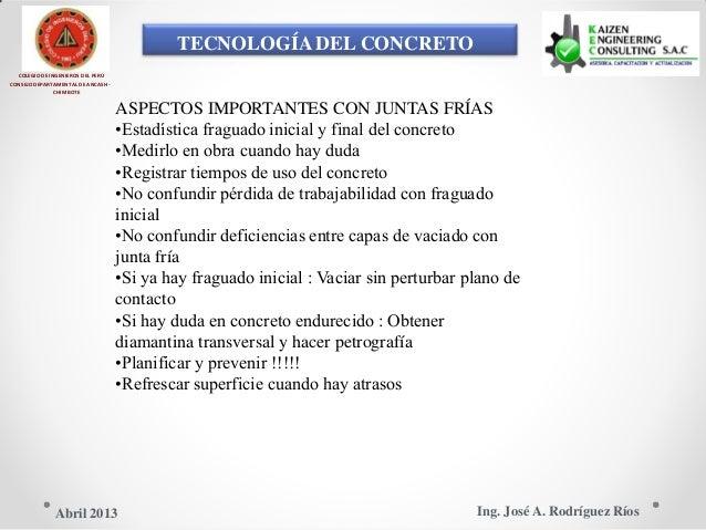 TECNOLOGÍA DEL CONCRETO COLEGIO DE INGENIEROS DEL PERÚ CONSEJO DEPARTAMENTAL DE ANCASH - CHIMBOTE ASPECTOS IMPORTANTES CON...