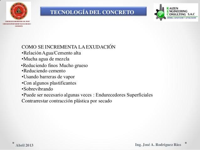 TECNOLOGÍA DEL CONCRETO COLEGIO DE INGENIEROS DEL PERÚ CONSEJO DEPARTAMENTAL DE ANCASH - CHIMBOTE COMO SE INCREMENTA LA EX...