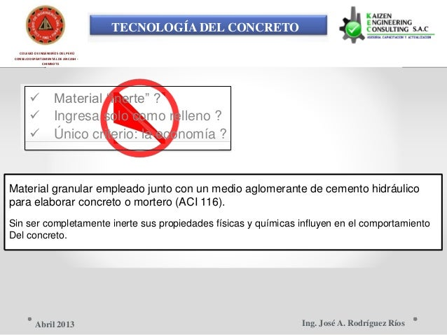 """TECNOLOGÍA DEL CONCRETO COLEGIO DE INGENIEROS DEL PERÚ CONSEJO DEPARTAMENTAL DE ANCASH - CHIMBOTE  Material """"inerte"""" ?  ..."""