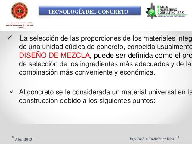 TECNOLOGÍA DEL CONCRETO COLEGIO DE INGENIEROS DEL PERÚ CONSEJO DEPARTAMENTAL DE ANCASH - CHIMBOTE  La selección de las pr...