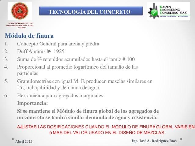 TECNOLOGÍA DEL CONCRETO COLEGIO DE INGENIEROS DEL PERÚ CONSEJO DEPARTAMENTAL DE ANCASH - CHIMBOTE Módulo de finura 1. Conc...