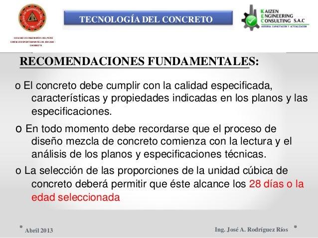 TECNOLOGÍA DEL CONCRETO COLEGIO DE INGENIEROS DEL PERÚ CONSEJO DEPARTAMENTAL DE ANCASH - CHIMBOTE RECOMENDACIONES FUNDAMEN...