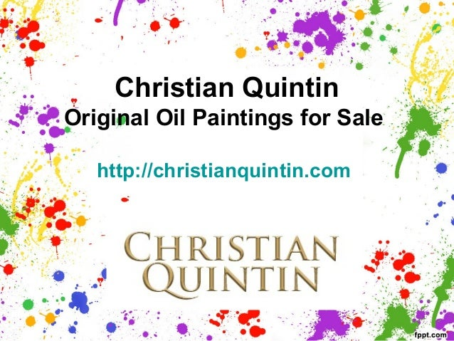 Christian Quintin Original Oil Paintings for Sale http://christianquintin.com