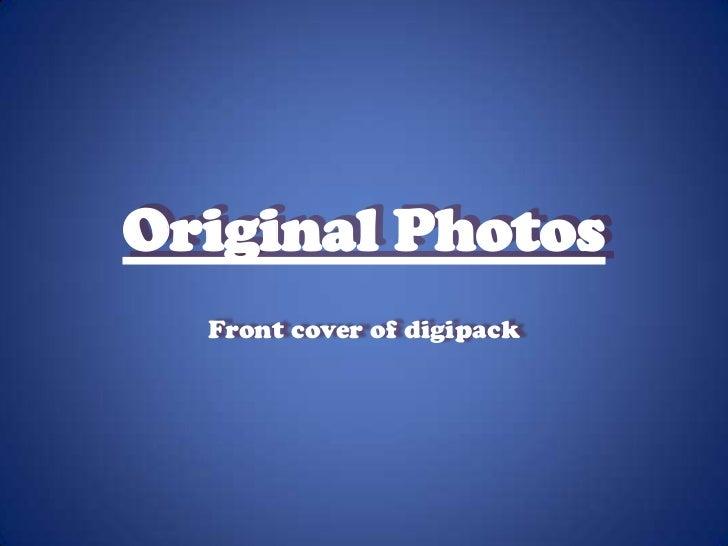 Original Photos  Front cover of digipack
