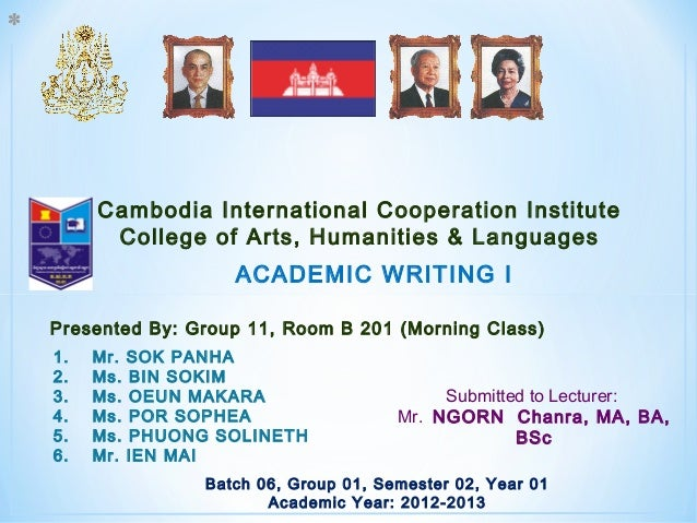* Cambodia International Cooperation Institute College of Arts, Humanities & Languages Submitted to Lecturer: Mr. NGORN Ch...