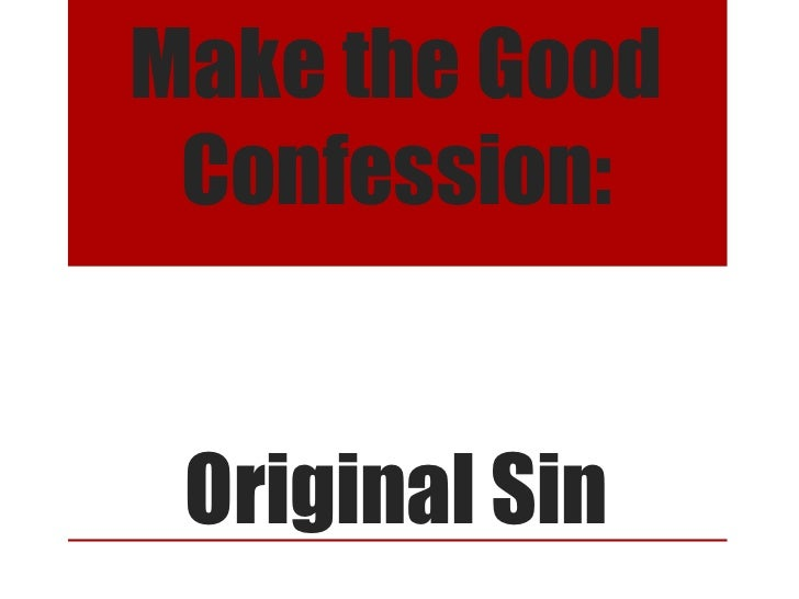 Make the Good Confession: Original Sin