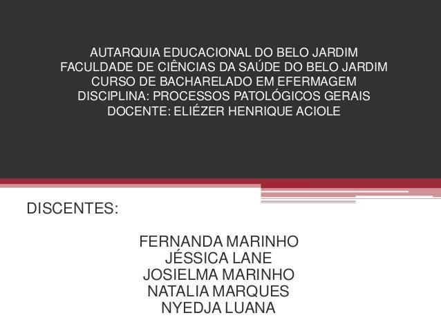 AUTARQUIA EDUCACIONAL DO BELO JARDIM FACULDADE DE CIÊNCIAS DA SAÚDE DO BELO JARDIM CURSO DE BACHARELADO EM EFERMAGEM DISCI...